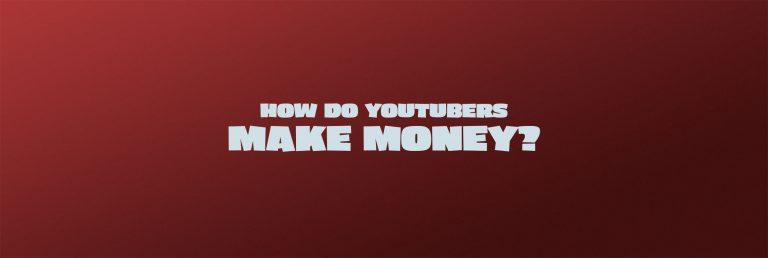 youtubers make money