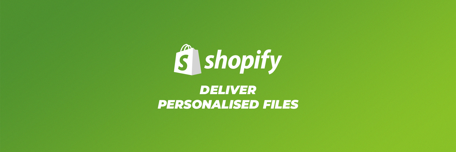 deliver personalised files